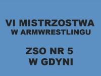 VI Mistrzostwa gdyńskiego ZSO NR 5 w armwrestlingu